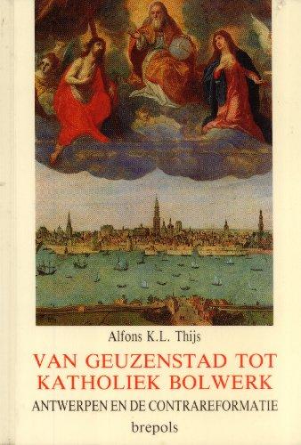 Van Geuzenstad tot katholiek bolwerk: Maatschappelijke betekenis van de Kerk in contrareformatorisch Antwerpen