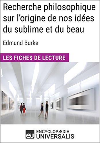 Recherche philosophique sur l'origine de nos ides du sublime et du beau d'Edmund Burke: Les Fiches de lecture d'Universalis