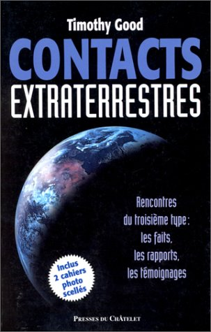 Contacts extraterrestres par Timothy Good