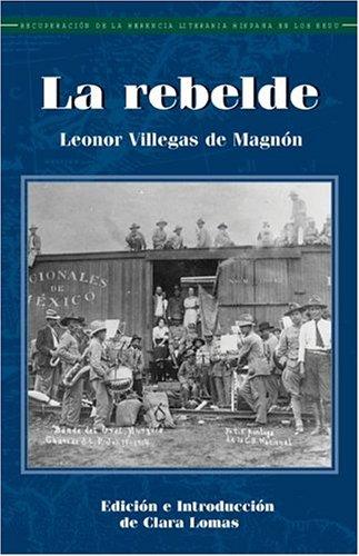 La Rebelde (Recovering the U.S. Hispanic Literary Heritage)