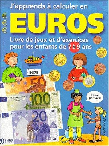 J'apprends à calculer en euros. Livre de jeux et d'exercices pour les enfants de 7 à 9 ans