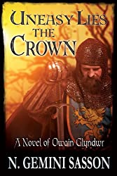 Uneasy Lies the Crown, A Novel of Owain Glyndwr (English Edition)