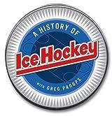 The History of Ice Hockey (Highbridge Distribution)