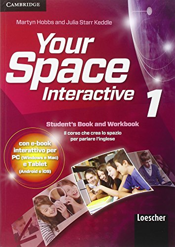 Your space. Interactive. Per la Scuola media. Con e-book. Con espansione online: Your space Interactive 1. Materiali studente con eBook interactive per PC e Tablet. Con espansione on-line