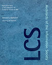 Architects of the Information Society: Thirty-five Years of the Laboratory for Computer Science at MIT