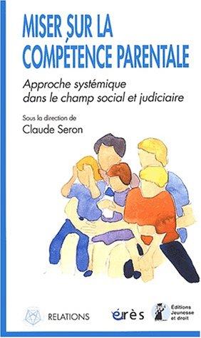 Miser sur la compétence parentale : Approche systématique dans le champ social et judiciaire