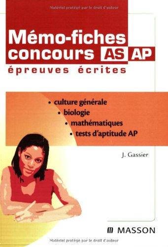 Mémo-fiches Concours AS/AP Epreuves écrites - Biologie-mathématiques-culture générale-tests aptitude par Jacqueline Gassier