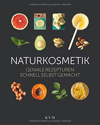 naturkosmetik-geniale-rezepturen-schnell-selbst-gemacht