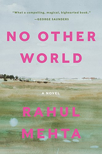 No Other World: A Novel por Rahul Mehta