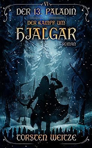 Der Kampf um Hjalgar: Der 13. Paladin Band VI