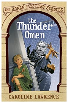 The Roman Mystery Scrolls: The Thunder Omen: Book 3 by [Lawrence, Caroline]