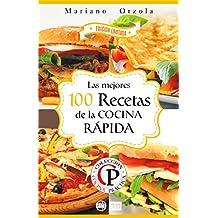 LAS MEJORES 100 RECETAS DE LA COCINA RÁPIDA (Colección Cocina Práctica - Edición Limitada nº 4) (Spanish Edition)