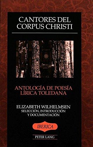 Descargar Libro Cantores del Corpus Christi: Antología de poesía lírica toledana. Selección, introducción y documentación (Iberica) de Elizabeth Wilhelmsen