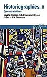 Historiographies (Tome 2) Concepts et débats