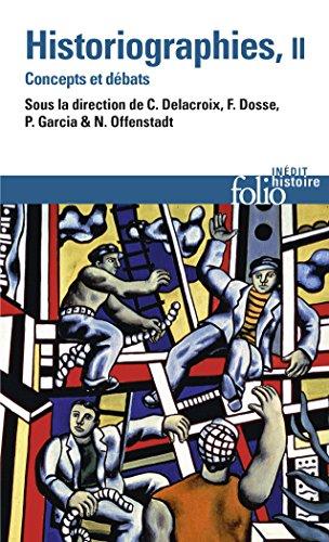 Historiographies (Tome 2): Concepts et débats par Collectifs