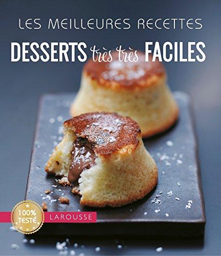 Les meilleures recettes desserts très très faciles par Collectif