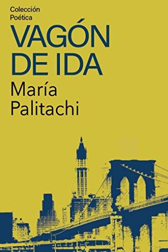 Vagón de ida por María Palitachi