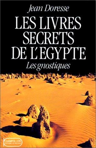 Les livres secrets de l'Egypte - Les...