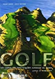 Golf: Los Campos más Espectaculares Alrededor del Mundo (Grandes Obras)