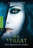 Der magische Zirkel - Der Verrat (DER MAGISCHE ZIRKEL (The Secret Circle) 2)