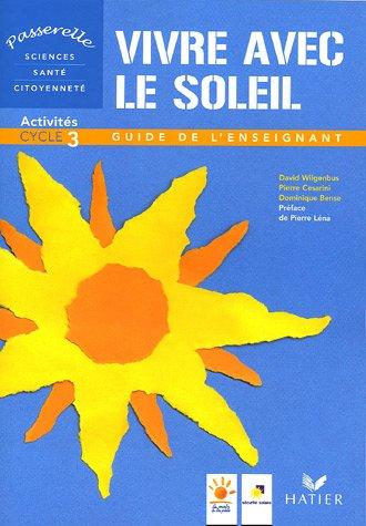Vivre avec le soleil : Activités cycle 3 - Guide de l'enseignant