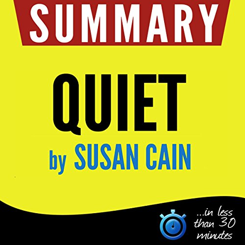 Summary of Quiet: The Power of Introverts in a World That Can't Stop Talking - Book Summary - Unabridged