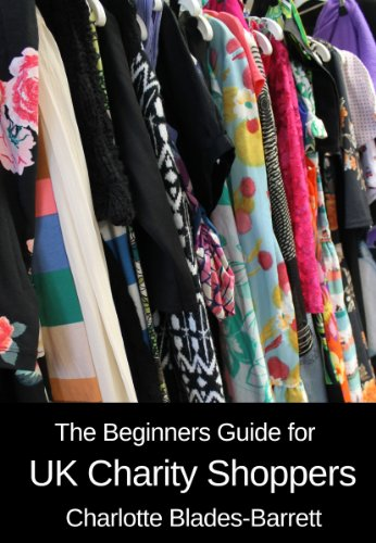 The Beginners Guide for UK Charity Shoppers (English Edition)