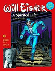 Will Eisner: A Spirited Life (Deluxe Edition) by Bob Andelman (2015-06-02)