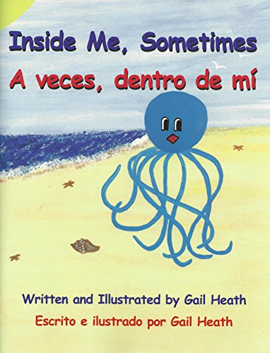Inside Me, Sometimes/A veces, dentro de mí por Gail Heath