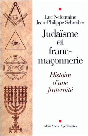 Judaïsme et Franc-Maçonnerie : Histoire d'une fraternité