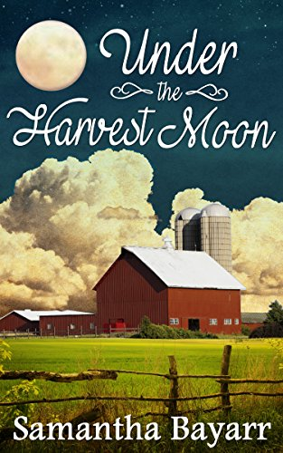 Under The Harvest Moon Book 7 Amish Christian Romance Jacob S Daughter Series