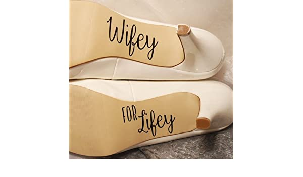 4d42f7992aa Wifey For Lifey Wedding Day Funny Bride Grooms Shoe Decal Sticker Removable  Vinyl Bride Gift  Amazon.co.uk  Shoes   Bags