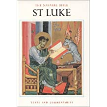 The Navarre Bible: St.Luke's Gospel: In the Revised Standard Version and New Vulgate with a Commentary by Members of the Faculty of Theology of the University of Navarre