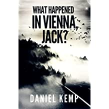 What Happened in Vienna, Jack? (Lies And Consequences Book 1)