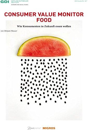 Consumer Value Monitor Food: Wie Konsumenten in Zukunft essen wollen (GDI-Studie)