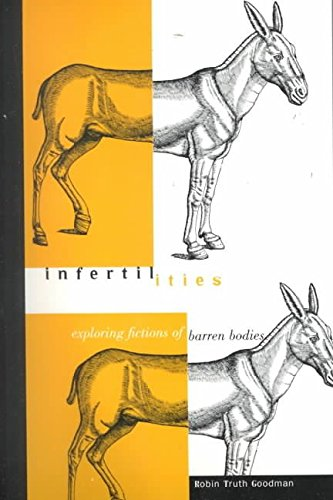 [Infertilities: Exploring Fictions of Barren Bodies] (By: Robin Truth Goodman) [published: December, 2000]