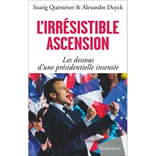 L'irrésistible Ascension d'Emmanuel Macron