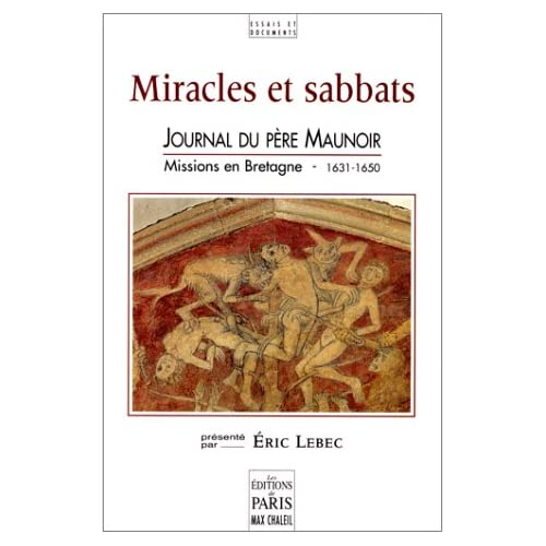 Miracles et sabbats : Journal du père Maunoir, missions en bretagne 1631-1650