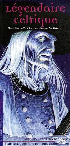 Les indispensables : Légendaire celtique par Divi Kervella