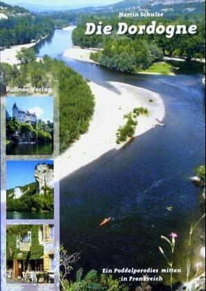 Die Dordogne: Kanuwandern