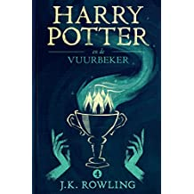 Harry Potter en de Vuurbeker (De Harry Potter-serie Book 4) (Dutch Edition)