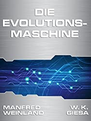 Die Evolutionsmaschine: (Science Fiction)