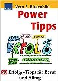 Vera F. Birkenbihl: Power Tipps: 28 Erfolgs-Tipps für Beruf und Alltag