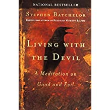 Living with the Devil by Stephen Batchelor (2005-06-07)