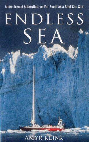 Endless Sea: Alone Around Antarctica as Far South as a Boat Can Sail por Amyr Klink