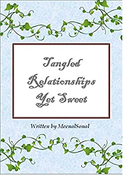 Tangled Relationships Yet Sweet by [Mathur, MeenalSonal]