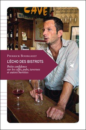 L'Écho des bistrots, Petite confidence sur les cafés, pubs, tavernes et autres buvettes
