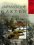 Japanische Gärten: Gärten gestalten m...