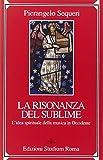 Scarica Libro Il sublime della risonanza L idea spirituale della musica in Occidente (PDF,EPUB,MOBI) Online Italiano Gratis