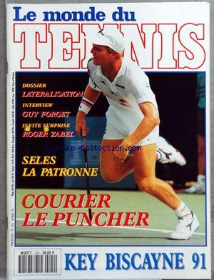 MONDE DU TENNIS (LE) [No 124] du 01/04/1991 - KEY BISCAYNE 91 - LATERALISATION - GUY FORGET - ROGER ZABEL - SELES LA PATRONNE - FORGER - MUSTER